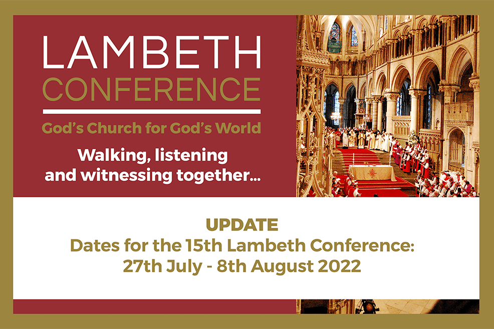 The Archbishop of Canterbury has announced the dates of the postponed Lambeth Conference: 27 July to 8 August 2022